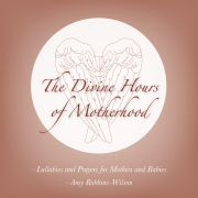 Lullaby CD - The Divine Hours of Motherhood