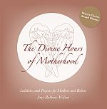 The Divine Hours of Motherhood